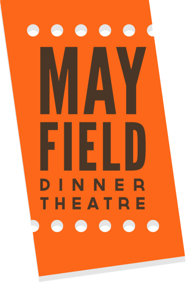Mayfield Dinner Theater